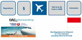 Turkish Airlines posted via OAL Inforwarding Important Information: New Regulations for Shipment to / from Indonesia providing TAX ID & HS Code