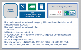 Online seminar: 27.09.2019 at 14.00 am New and changed regulations in shipping lithium cells and batteries on all transport modes 2020/2021