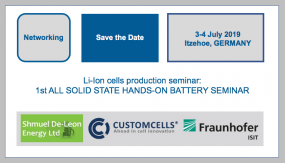 Li-Ion cells manufacturing Seminar (liquid electrolyte, Solid electrolyte, lithium metal anode): 1th ALL SOLID STATE HAND-ON BATTERY SEMINAR  3- 4 July 2019 Itzehoe, GERMANY Fraunhofer ISIT