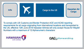 Hawaiian Airlines announces via OAG Inforwarding: HAWBs originating from International Locations to the US - Maximum 12 Alphanumeric Characters accepted